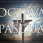 ¿Qué es la Octava de Pascua?