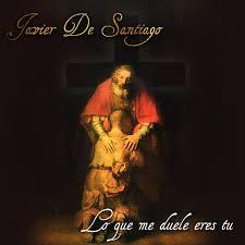 Javier De Santiago «Lo que me duele eres tu»